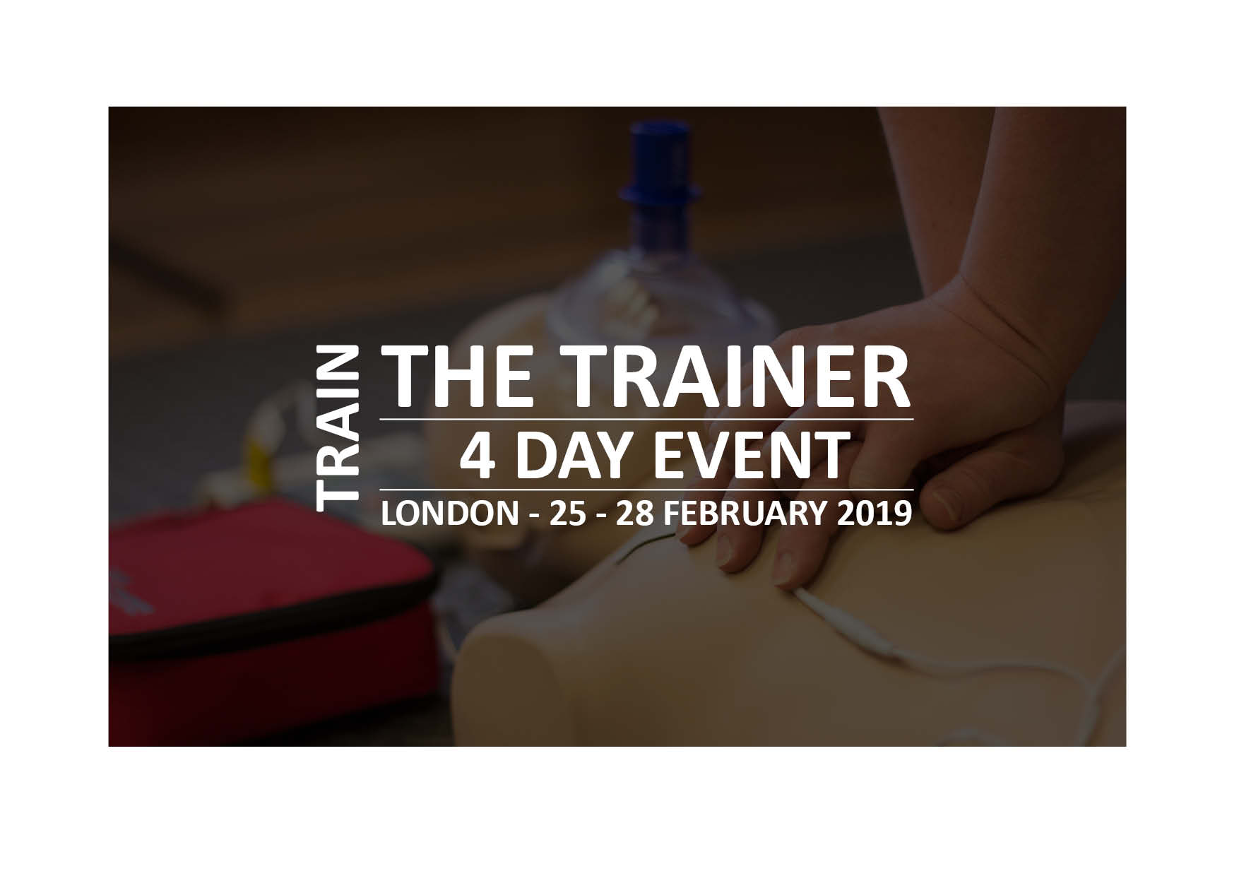 4 day Train the Trainer event in London (25th - 28th February 2019)